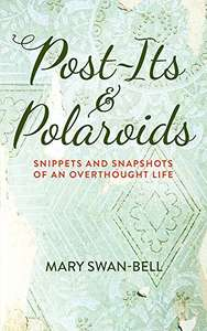 Post-Its and Polaroids: Snippets and Snapshots of an Overthought Life Kindle Edition Free at Amazon