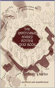 The Impossible Harry Potter Quiz Book: 950 Questions by Anthony Charles FREE on Kindke @ Amazon
