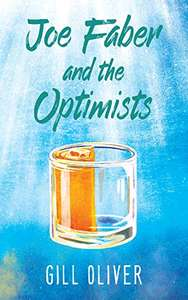 5-Star Reviewed 'Joe Faber And The Optimists' by Gill Oliver: Kindle Edition Free @ Amazon