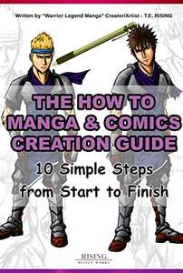 How to draw Manga and Comic Creation Guide - 10 Simple Steps from Start to Finish - free Kindle edition @ Amazon