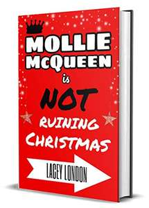 Mollie McQueen is NOT Ruining Christmas: The most hilarious, feel-good festive read of 2020! Amazon Kindle Edition FREE