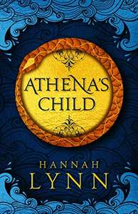 Athena's Child: A spellbinding retelling of one of Greek mythology's most important tales by Hannah Lynn FREE on Kindle @ Amazon