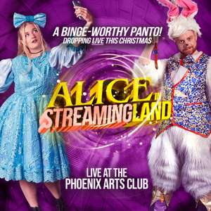 Pay What You Can Tickets to West End Pantomime Alice in Streamingland this weekend via design my night
