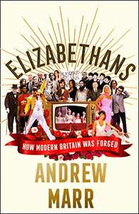 Elizabethans: The Sunday Times bestseller, How Modern Britain Was Forged (Hardcover) – £7.50 prime / £10.49 non prime Amazon