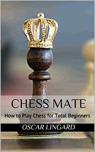 Chess Mate: How to Play Chess for Total Beginners Kindle Edition - Free @ Amazon