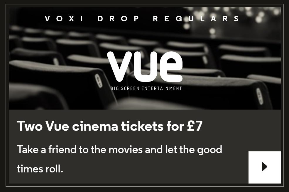 2 Vue tickets for £7 for VOXI customers - via VOXI Drop @ VOXI