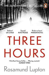 Three Hours by Rosamund Lupton - The Top Ten Sunday Times Bestseller - 99p Kindle edition @ Amazon