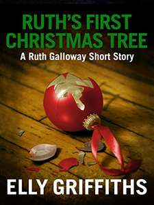 Ruth's First Christmas Tree by Elly Griffiths - A Dr Ruth Galloway Short Mystery - Kindle Edition Free @ Amazon