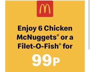 6 chicken Nuggets or filet-O Fish for 99p @ McDonalds drive thru / click and serve (Account specific)