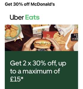 Get 2 x 30% off - up to a maximum of £15 at McDonald's on UberEats (Account Specific)