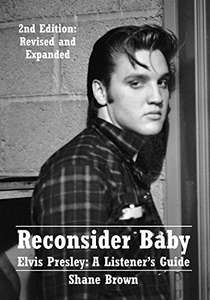Reconsider Baby Elvis Presley: A Listener's Guide - Kindle Edition now Free @ Amazon