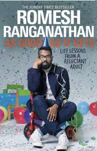 Romesh Ranganathan - As Good As It Gets: Life Lessons from a Reluctant Adult. Kindle Edition - Now 99p @ Amazon