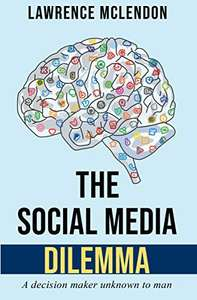 The Social Media Dilemma: A decision maker unknown to man Kindle Edition FREE at Amazon