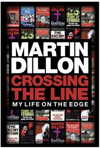 Martin Dillon - Crossing the Line: My Life on the Edge (Recent History of Ireland). Kindle Edition - Now 99p @ Amazon