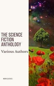 The Science Fiction Anthology (C.L Moore/ Ray Bradbury/ Stanley Lee/ Andre Norton and more) Kindle Edition Free @ Amazon