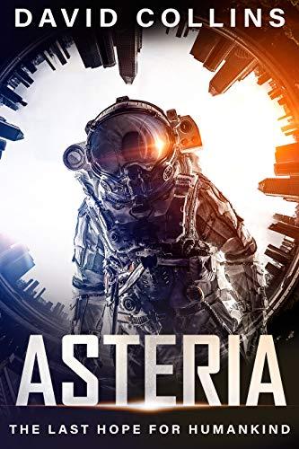 Asteria: The last hope for humankind KINDLE Edition 99p @ Amazon