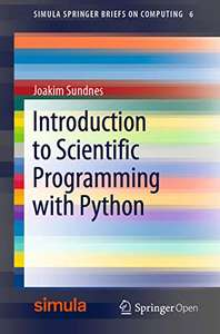 Introduction to Scientific Programming with Python 1st ed. 2020 Edition, Kindle Edition FREE at Amazon