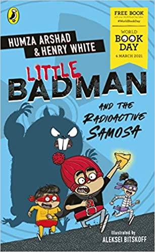 Little Badman and the Radioactive Samosa: World Book Day 2021 PRE ORDER 25.02.2021. World book day - £1 (+£2.99 Non Prime) @ Amazon