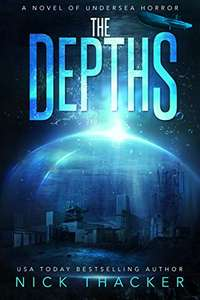 The Depths: A Novel of Undersea Horror by Nick Thacker FREE on Kindle @ Amazon
