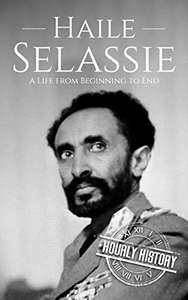 Haile Selassie: A Life from Beginning to End Kindle FREE @ Amazon