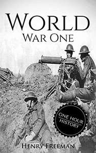 World War 1: A History From Beginning to End - Free Kindle Edition @ Amazon