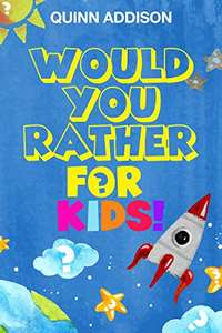 Would You Rather for Kids! Kindle Edition FREE at Amazon