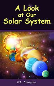 A Look at our Solar System: A Children's Picture Book about Space (A Look at Space Series 1) Kindle Edition FREE at Amazon
