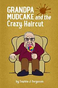Grandpa Mudcake and the Crazy Haircut: Funny Picture Books for 3-7 Year Olds Kindle FREE @Amazon