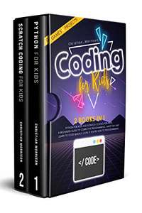 CODING FOR KIDS: 2 IN 1: Python For Kids And Scratch Coding For Kids - Kindle Edition Free @ Amazon