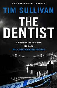 The Dentist (The DS Cross mysteries #1) by Tim Sullivan FREE on Kindle @ Amazon