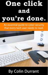 One Click And You're Done: An essential guide to cyber security Kindle Edition Now Free @ Amazon