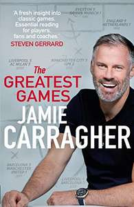 The Greatest Games by Jamie Carragher Hardcover Book £8 prime / £10.99 non prime @ Amazon