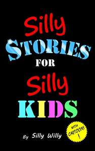 Silly Stories for Silly Kids: A Funny Short Story Collection for Children Ages 5-10 Kindle Edition FREE at Amazon