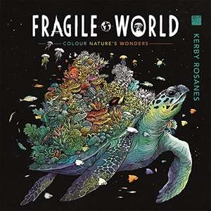 Kerby Rosanes' Fragile World adult colouring book £5 prime / £7.99 nonPrime from Amazon