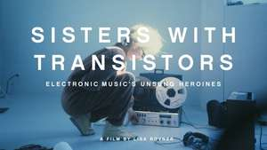 Sisters With Transistors (movie) £2.99 to rent @ Queens Film Theatre