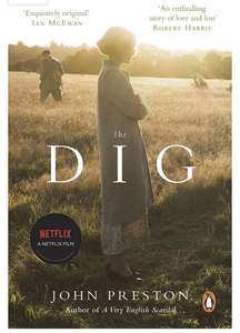 John Preston - The Dig (Now a Netflix Film). Kindle Edition - Now 99p @ Amazon