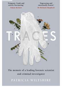 Patricia Wiltshire - Traces: The memoir of a forensic scientist and criminal investigator. Kindle Edition - Now 99p @ Amazon