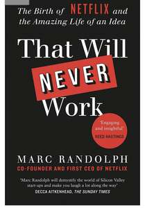 Mark Randolph - That Will Never Work (The Birth of Netflix). Kindle Edition - Now 99p @ Amazon