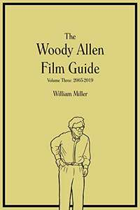 The Woody Allen Film Guide: Volume Three: 2003-2019 Kindle Edition FREE at Amazon