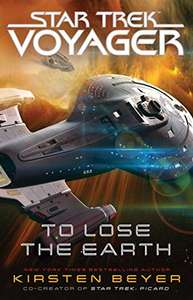 Star Trek Voyager - To Lose the Earth Kindle Edition - 99p @ Amazon