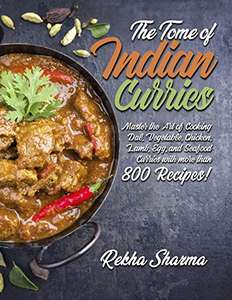 The Tome of Indian Curries: Master the Art of Cooking Dal - free kindle book @ Amazon