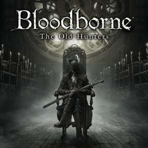 Bloodborne The Old Hunters DLC - £7.99 @ Playstation Store