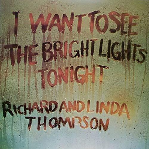 Richard and Linda Thompson - I Want To See The Bright Lights Tonight (VINYL) - £16.22 Prime / +£4.49 non Prime @ Amazon