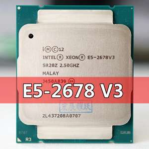 Intel Xeon Processor E5 2678 V3 CPU 2.5GHz LGA 2011-3 For X99 motherboard - £82.76 delivered @ AliExpress Yao Yue Store