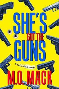 Excellent Thriller - M.O. Mack - She's Got the Guns (The Suite #45 Series Book 1) Kindle Edition - Free @ Amazon