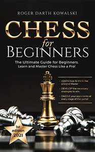 5 Books - Chess for Beginners: The Ultimate Guide for Beginners: Learn and Master Chess Like a Pro! & More Kindle Editions - Free @ Amazon