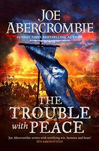The Trouble With Peace (Age of Madness #2) by Joe Abercrombie 99p on Kindle @ Amazon