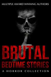 Brutal Bedtime Stories: A Supernatural Horror Story Collection Kindle - Free @Amazon