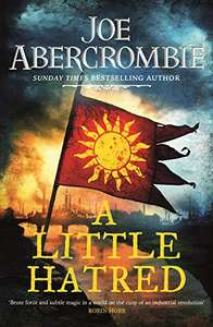 A Little Hatred: The Age of Madness: Joe Abercrombie - Kindle - 99p at Amazon