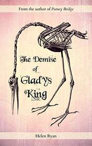 The Demise of Gladys King, by Helen Ryan. Kindle Edition - Free @ Amazon